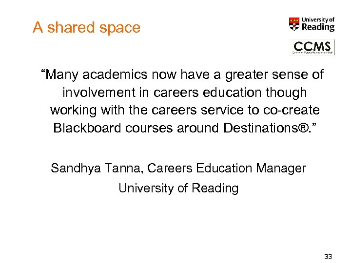 """A shared space """"Many academics now have a greater sense of involvement in careers"""