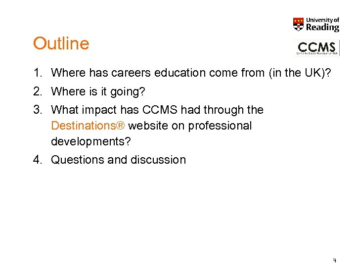 Outline 1. Where has careers education come from (in the UK)? 2. Where is