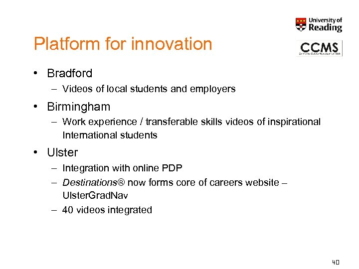 Platform for innovation • Bradford – Videos of local students and employers • Birmingham