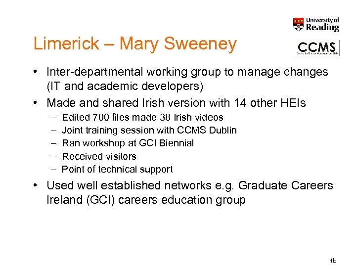 Limerick – Mary Sweeney • Inter-departmental working group to manage changes (IT and academic