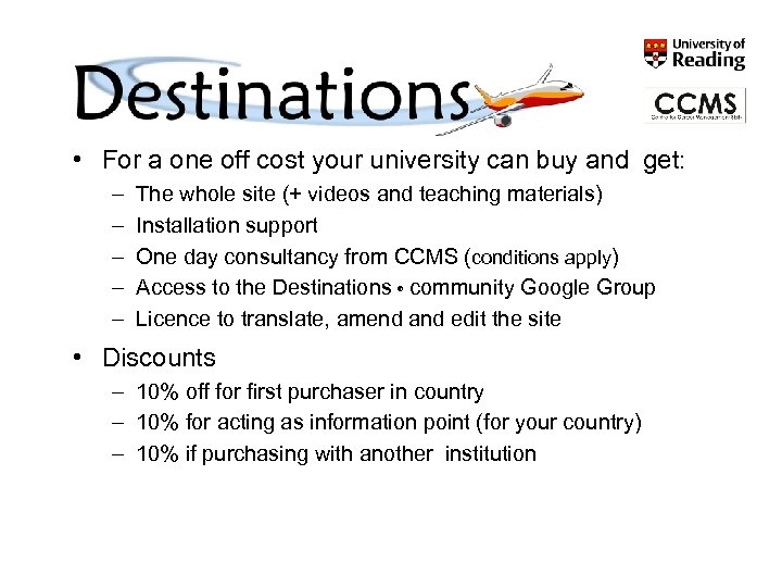 Buying Destinations ® • For a one off cost your university can buy and