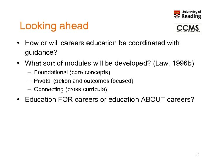 Looking ahead • How or will careers education be coordinated with guidance? • What