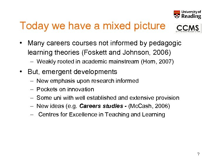 Today we have a mixed picture • Many careers courses not informed by pedagogic
