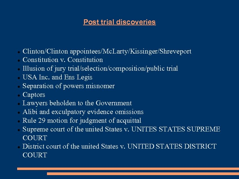 Post trial discoveries Clinton/Clinton appointees/Mc. Larty/Kissinger/Shreveport Constitution v. Constitution Illusion of jury trial/selection/composition/public trial