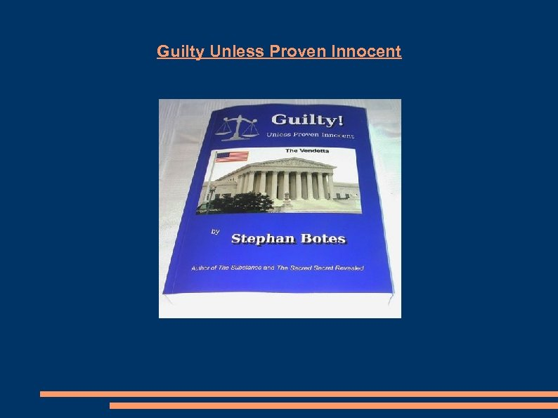 Guilty Unless Proven Innocent
