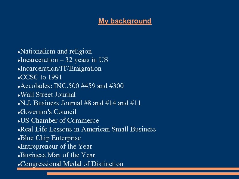 My background Nationalism and religion Incarceration – 32 years in US Incarceration/IT/Emigration CCSC to