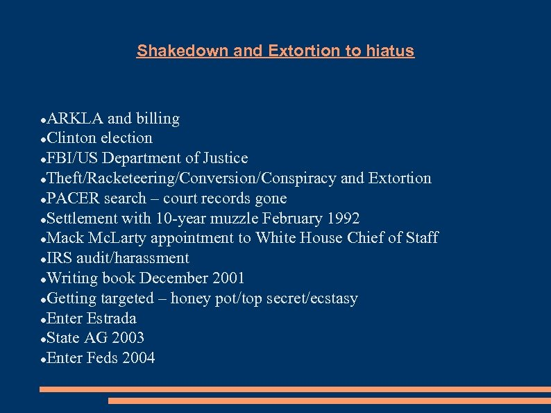 Shakedown and Extortion to hiatus ARKLA and billing Clinton election FBI/US Department of Justice