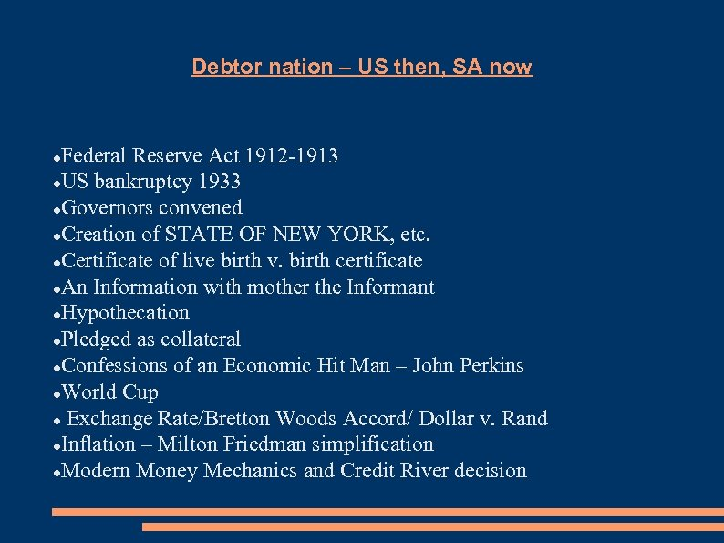 Debtor nation – US then, SA now Federal Reserve Act 1912 -1913 US bankruptcy