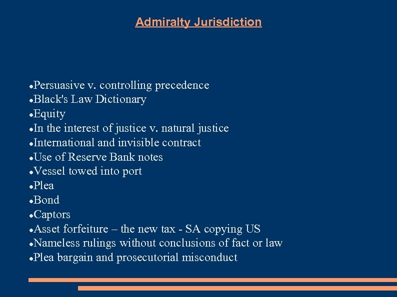 Admiralty Jurisdiction Persuasive v. controlling precedence Black's Law Dictionary Equity In the interest of