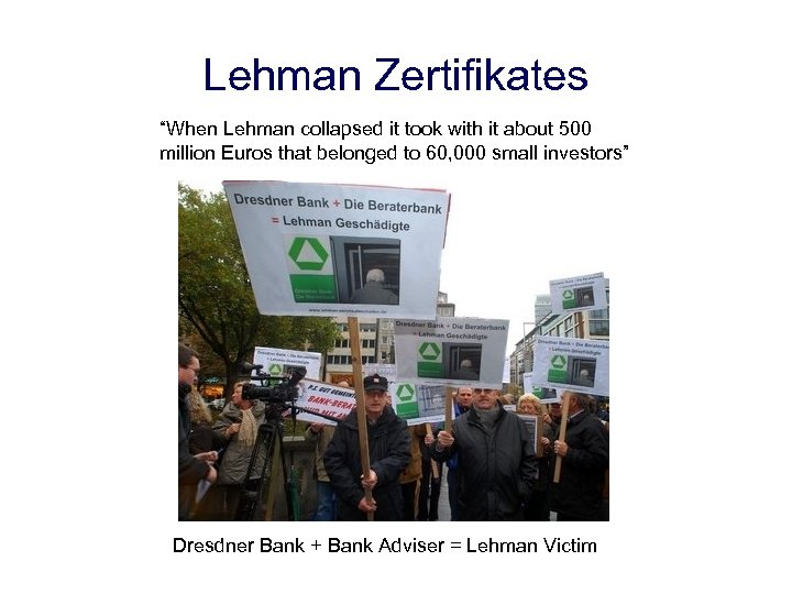 "Lehman Zertifikates ""When Lehman collapsed it took with it about 500 million Euros that"