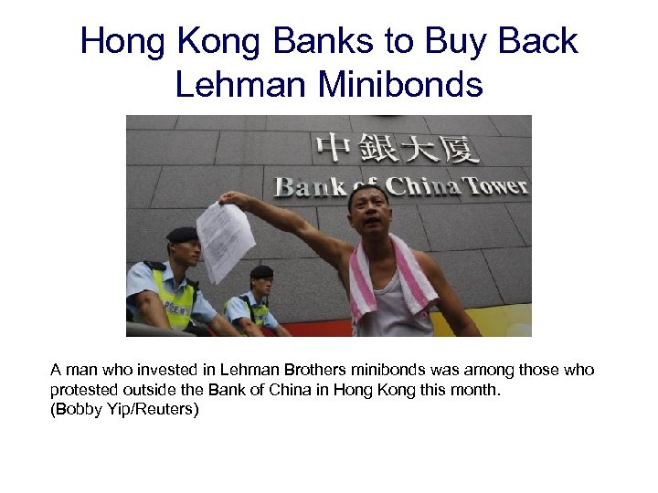 Hong Kong Banks to Buy Back Lehman Minibonds A man who invested in Lehman