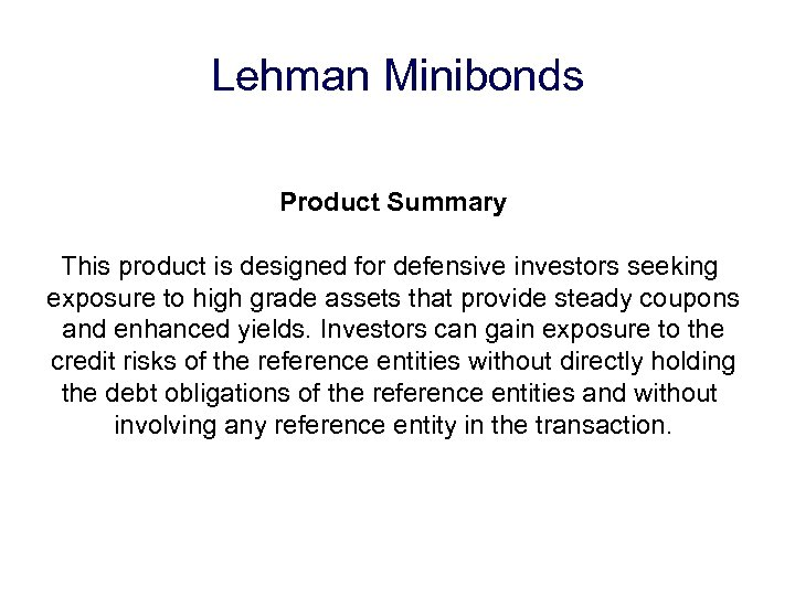 Lehman Minibonds Product Summary This product is designed for defensive investors seeking exposure to