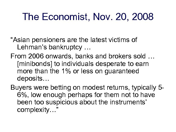 "The Economist, Nov. 20, 2008 ""Asian pensioners are the latest victims of Lehman's bankruptcy"
