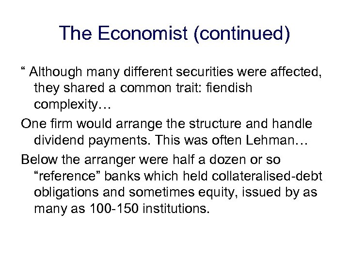"The Economist (continued) "" Although many different securities were affected, they shared a common"