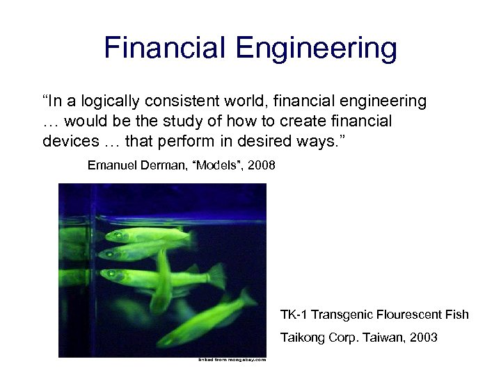 "Financial Engineering ""In a logically consistent world, financial engineering … would be the study"