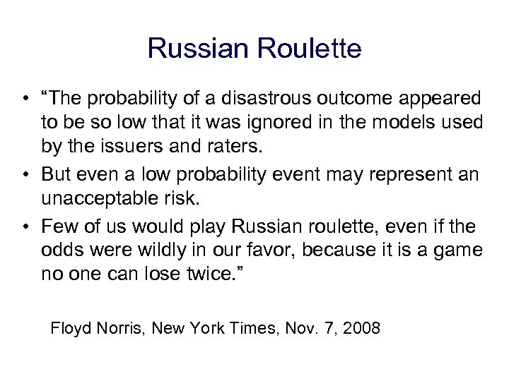 "Russian Roulette • ""The probability of a disastrous outcome appeared to be so low"
