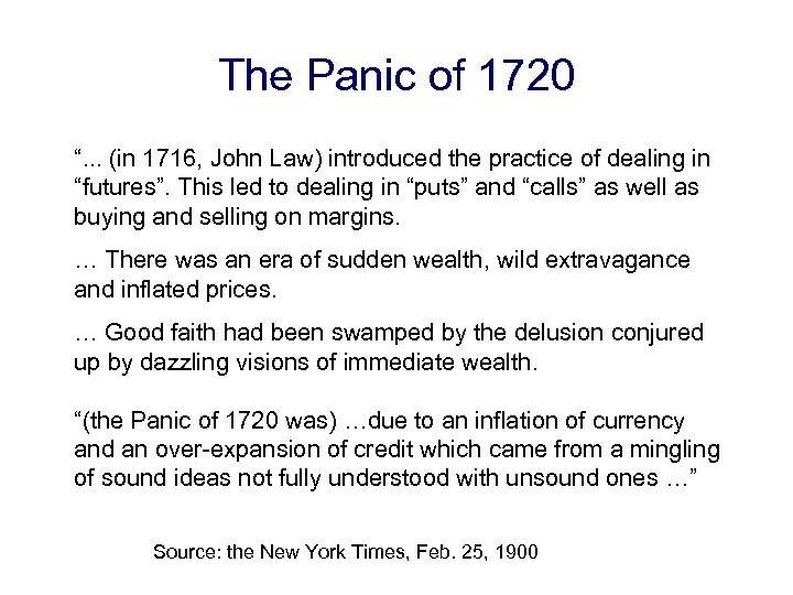 "The Panic of 1720 "". . . (in 1716, John Law) introduced the practice"