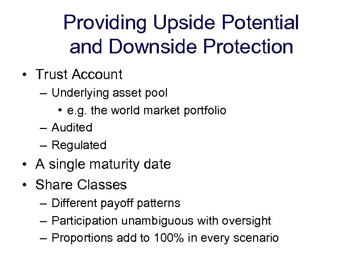 Providing Upside Potential and Downside Protection • Trust Account – Underlying asset pool •