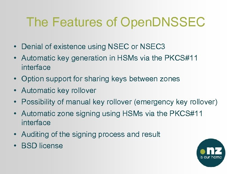 The Features of Open. DNSSEC • Denial of existence using NSEC or NSEC 3