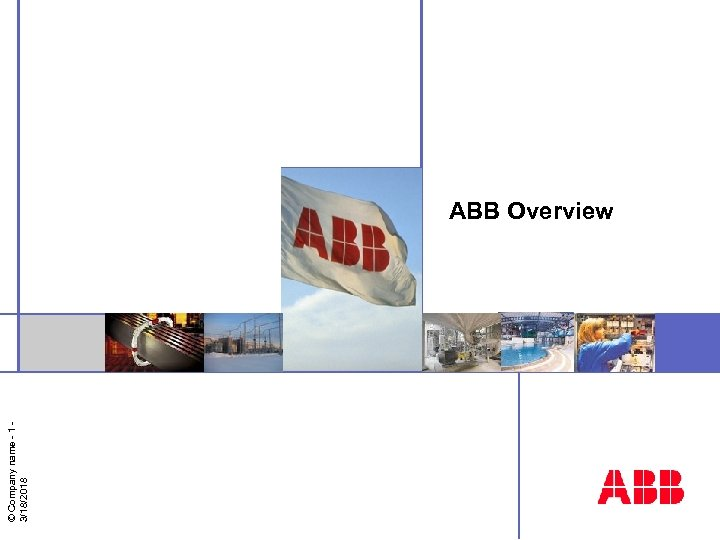 © Company name - 1 3/18/2018 ABB Overview