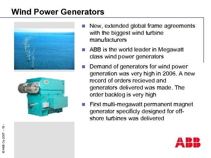 Wind Power Generators New, extended global frame agreements with the biggest wind turbine manufacturers