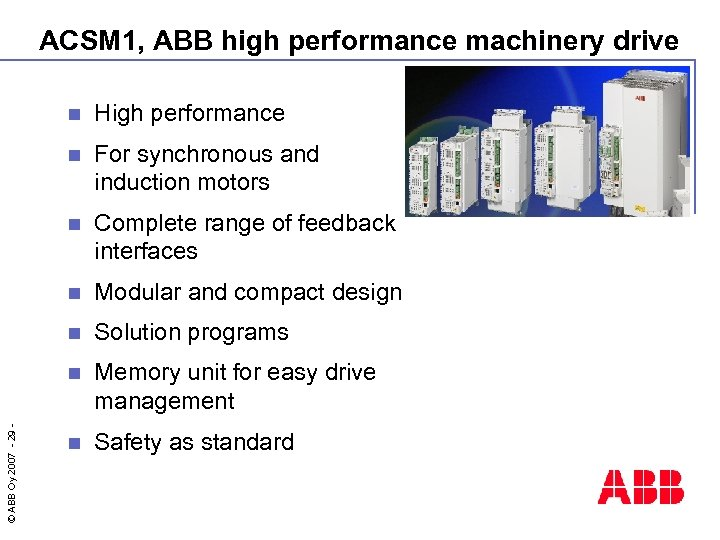 ACSM 1, ABB high performance machinery drive High performance n For synchronous and induction
