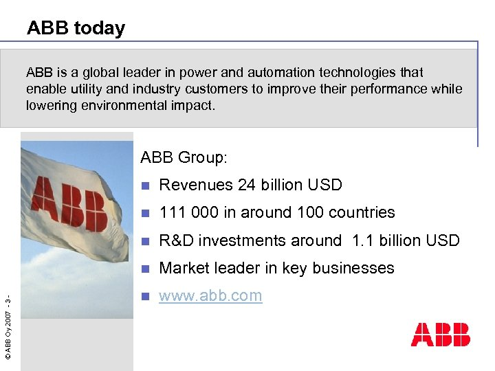 ABB today ABB is a global leader in power and automation technologies that enable