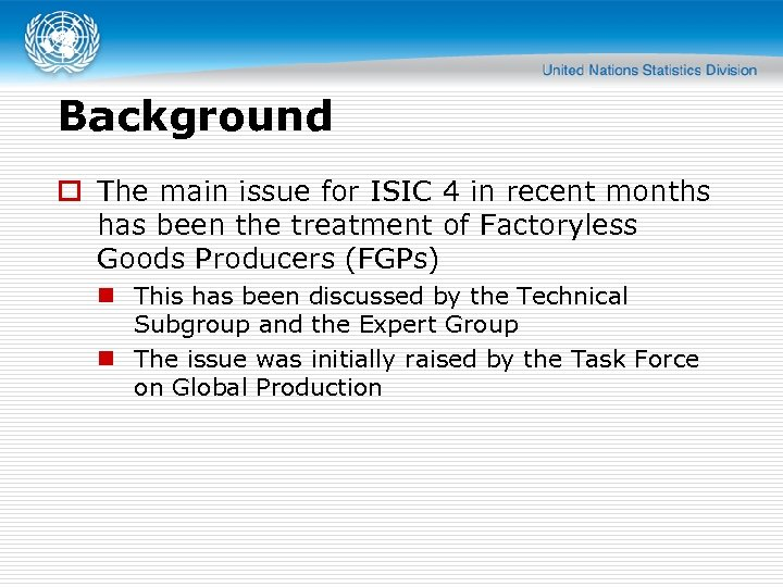 Background o The main issue for ISIC 4 in recent months has been the