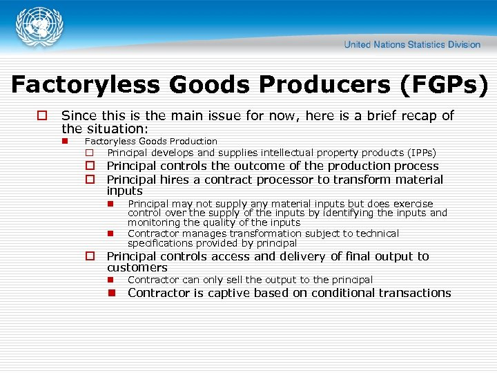 Factoryless Goods Producers (FGPs) o Since this is the main issue for now, here