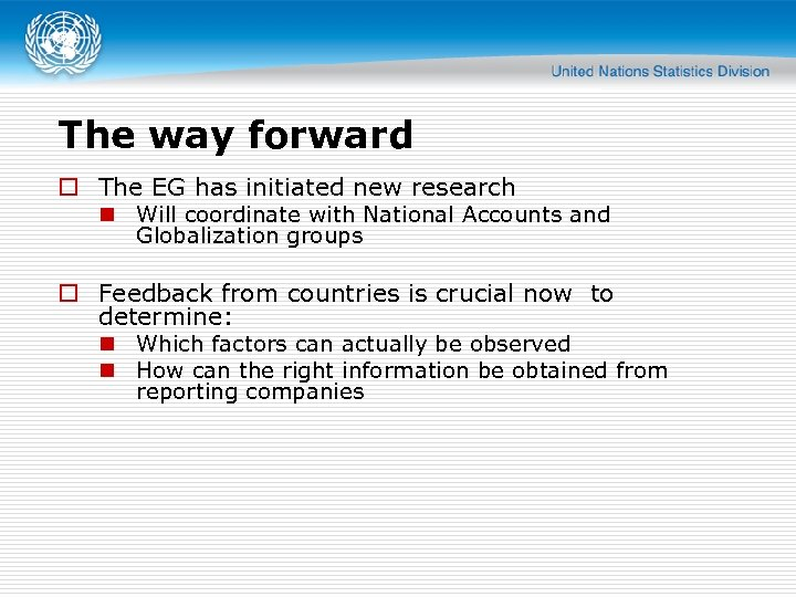 The way forward o The EG has initiated new research n Will coordinate with