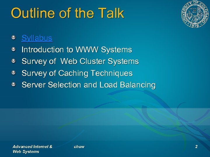 Outline of the Talk Syllabus Introduction to WWW Systems Survey of Web Cluster Systems