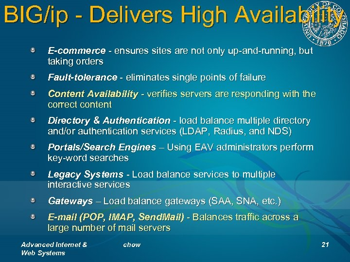 BIG/ip - Delivers High Availability E-commerce - ensures sites are not only up-and-running, but