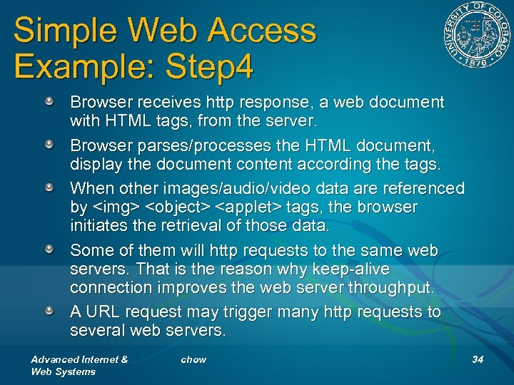 Simple Web Access Example: Step 4 Browser receives http response, a web document with