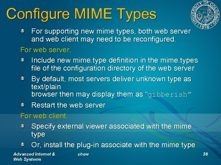 Configure MIME Types For supporting new mime types, both web server and web client