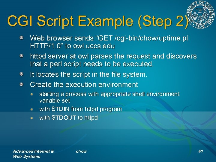 """CGI Script Example (Step 2) Web browser sends """"GET /cgi-bin/chow/uptime. pl HTTP/1. 0"""" to"""