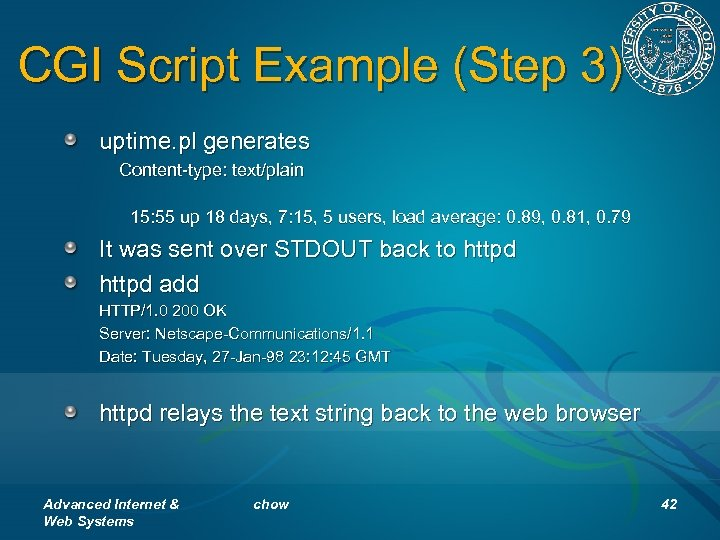 CGI Script Example (Step 3) uptime. pl generates Content-type: text/plain 15: 55 up 18