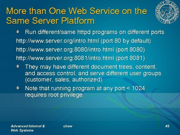 More than One Web Service on the Same Server Platform Run different/same httpd programs