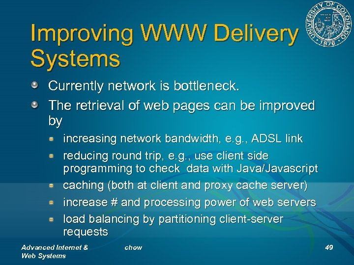 Improving WWW Delivery Systems Currently network is bottleneck. The retrieval of web pages can