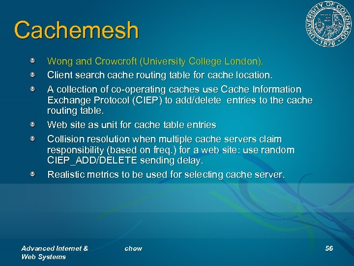 Cachemesh Wong and Crowcroft (University College London). Client search cache routing table for cache