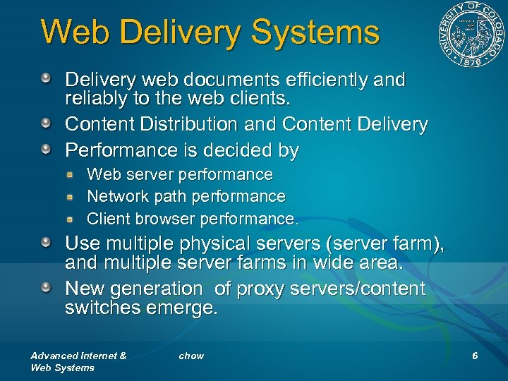 Web Delivery Systems Delivery web documents efficiently and reliably to the web clients. Content