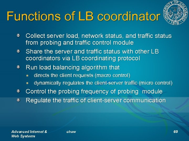 Functions of LB coordinator Collect server load, network status, and traffic status from probing