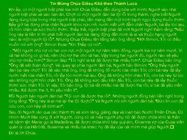 Tin Mừng Chúa Giêsu Kitô theo Thánh Luca. Khi ấy, có một người biệt