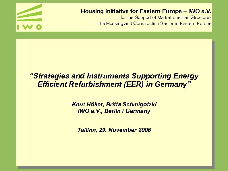 Housing Initiative for Eastern Europe – IWO e. V. for the Support of Market-oriented