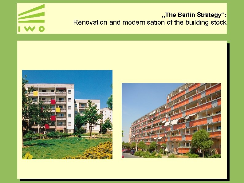 """""""The Berlin Strategy"""": Renovation and modernisation of the building stock"""