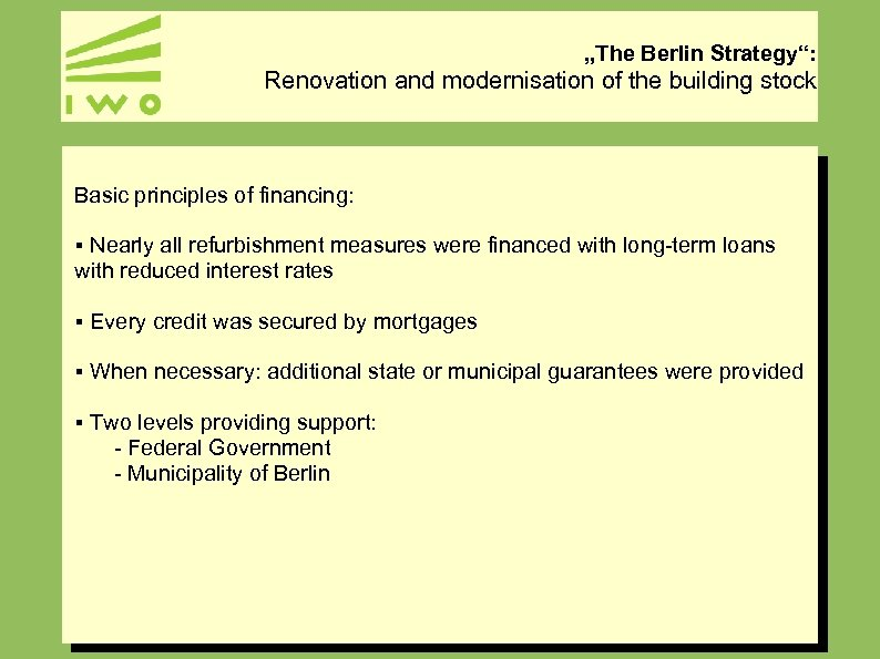 """""""The Berlin Strategy"""": Renovation and modernisation of the building stock Basic principles of financing:"""