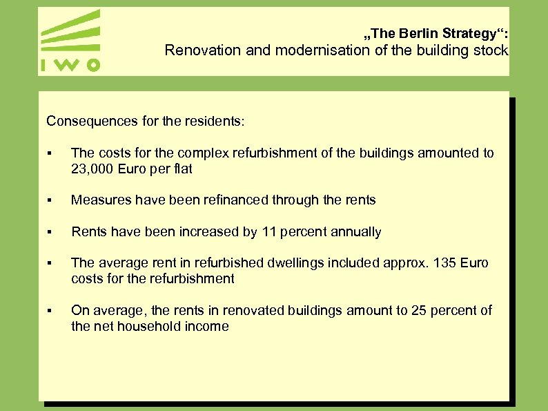 """""""The Berlin Strategy"""": Renovation and modernisation of the building stock Consequences for the residents:"""