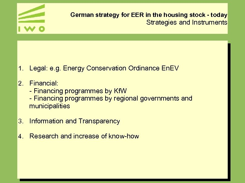 German strategy for EER in the housing stock - today Strategies and Instruments 1.