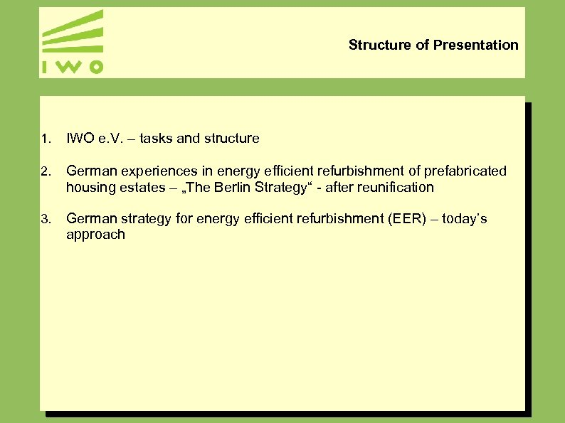 Structure of Presentation 1. IWO e. V. – tasks and structure 2. German experiences
