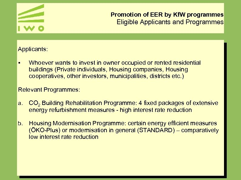 Promotion of EER by Kf. W programmes Eligible Applicants and Programmes Applicants: § Whoever