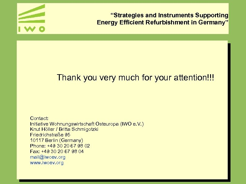 """""""Strategies and Instruments Supporting Energy Efficient Refurbishment in Germany"""" Thank you very much for"""